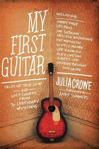 My first guitar tales of true love and lost chords from 70 legendary musicians