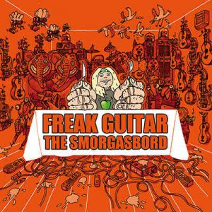 Mattias IA Eklundh 'Freak Guitar: The Smorgasbord'