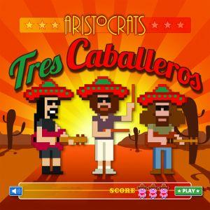 The Aristocrats Tres Caballeros