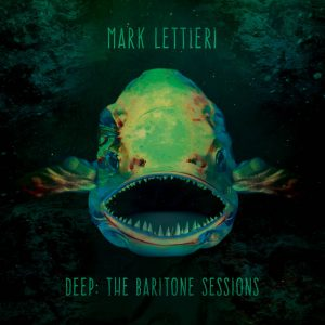 """Deep: The Baritone Sessions"" nuevo álbum de Mark Lettieri"