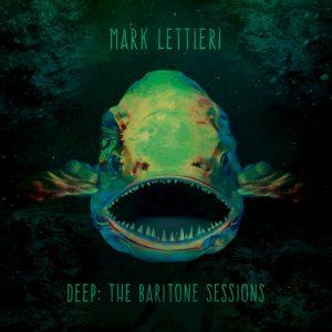 """Deep: The Baritone Sessions"" nuevo álbum de Mark Lettieri"