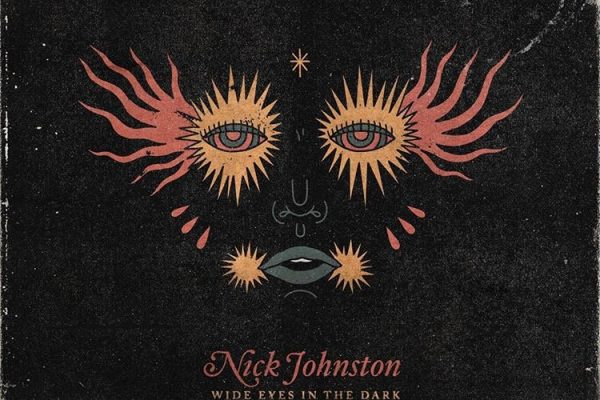 Nick Johnston Wide Eyes in the Dark